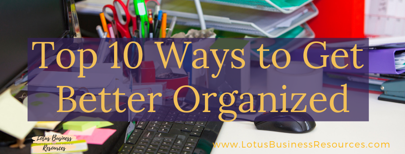 MESSY DESK WITH TOP 10 WAYS TO GET BETTER ORGANIZED ACROSS PICTURE