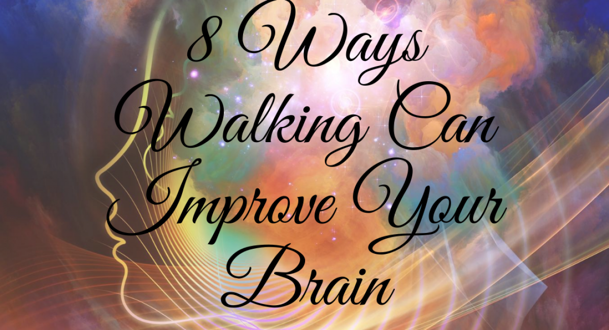 8 WAYS WALKING CAN IMPROVE YOUR BRAIN Lotus Business Resources